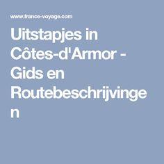 Uitstapjes in Côtes-d'Armor - Gids en Routebeschrijvingen