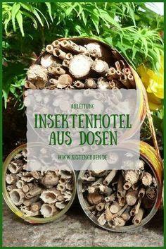 #Insektenhotel basteln mit Dosen #Garten #Balkon #DIY
