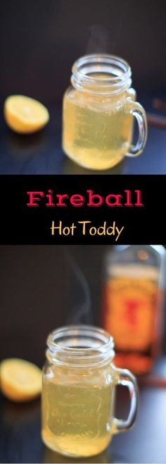 Fireball Hot Toddy - cinnamon whiskey, honey and lemon drink to melt your sickness away.