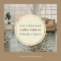 Mirrored Coffee Table to Enlarge a Space. A mirrored table can reflect light, rugs, and other items surrounding it's view, in a small room that reflection can be helpful for size perception. #mirrorcoffeetable #coffeetable #funkthishouse #smallrooms