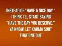 Let karma sort that one oyt