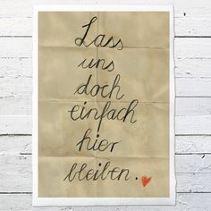 """Büttenpapier """"Lass uns doch einfach hier bleiben"""" // typo print on handmade paper by Alles-Deins via DaWanda.com"""