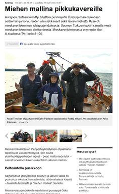 Pienperheyhdistyksen Mieskaverit purjehtivat elo-syyskuun vaihteessa Helsingistä Turkuun ja mukana oli myös A-studion toimittaja Jyrki Saarikoski. Juttu Ylen nettisivuilla ja A-studiossa 11.9. sekä Ylen tv-uutisissa klo 17. Koko juttu täällä: http://yle.fi/uutiset/miehen_mallina_pikkukavereille/6825208