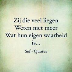 Sef Quotes, Lyric Quotes, True Quotes, Lyrics, Deep Words, True Words, Respect Quotes, Bad Mom, Dutch Quotes