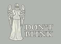 Don't Blink T-Shirt | SnorgTees   In honor of the 50th Anniversary today: who-hoo!