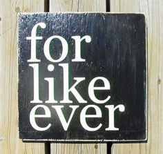 Typography Wall Art For Like Ever  Wood Sign by 13pumpkins on Etsy, $45.00