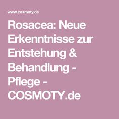 Rosacea: Neue Erkenntnisse zur Entstehung & Behandlung - Pflege - COSMOTY.de