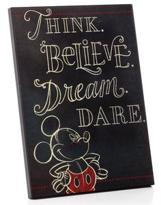 The perfect Mickey Mouse quote to hang at your desk or in your office. for DB and myself