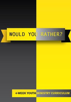 Would You Rather 4-Week Youth Ministry Curriculum