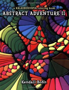 Abstract Adventure II: A Kaleidoscopia Coloring Book by Kendall Bohn, http://www.amazon.com/dp/092963666X/ref=cm_sw_r_pi_dp_IW9Wqb0EWG86D