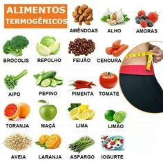 Consumir alimentos termogênicos é uma das atitudes para o emagrecimento.  Atenção: consulte seu médico. Verifique se há algum problema (tem gastrite, úlcera, pressão alta, toma remédios para o coração), ou não em consumi-los.  Exemplo de termogênicos: café (2 a 3 xícaras pequenas ao dia), chá verde (1 a 2 xícaras pequenas ao dia), canela (usar um pouco na banana, num iogurte natural ou num chá), cebola, alho, gengibre, pimenta vermelha, dentre outros.