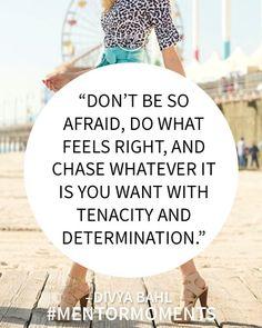 "#Inspiration | ""Don't be Afraid."" - Divya Bahl #MentorMoments"