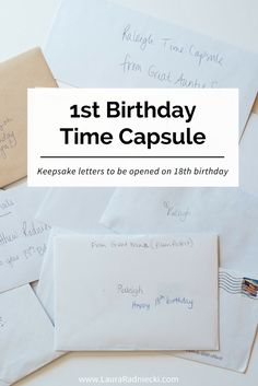 Create a Time Capsule for your baby's first birthday! Letters from family and friends, written on a baby's first birthday, with the intention of being opened when your baby turns 18. What an incredible gift to be given when you turn 18!