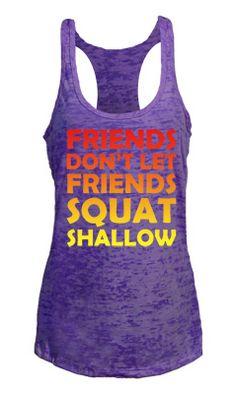 """Friends Don't Let Friends Squat Shallow"" purple burnout tank top.  Fitness gear and apparel"