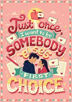 """To All The Boys I've Loved Before - """"Just once, I want to be somebody else's first choice"""" - Illustration and Hand Lettering by Risa Rodil Lara Jean, I Still Love You, My Love, Want To Be Loved, Peter K, Crush Signs, Jean Peters, Jenny Han, First Choice"""