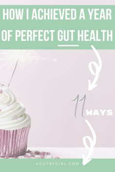 How I Achieved a Year of Perfect Gut Health agutsygirl.com #guthealth #healthyliving #newyear