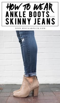 50cca17957af How to wear ankle boots with skinny jeans is one of my most-asked questions