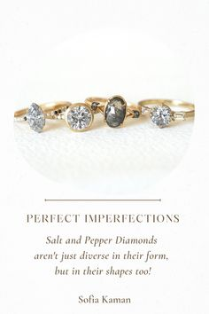 Speckled to imperfect perfection, the Salt and Pepper Diamond is moody, earthy and every one unique from the next. The Clarity Chart need not apply here as intricate inclusions dapple and spray across each stone. These natural diamonds come out of the earth just as they're intended to-- with all of their birthmarks in tact. Ranging from speckled and milky to the dark and opaque, Salt and Pepper Diamond Rings are ideal for the bride desiring a stone and unique engagement ring unlike any other.