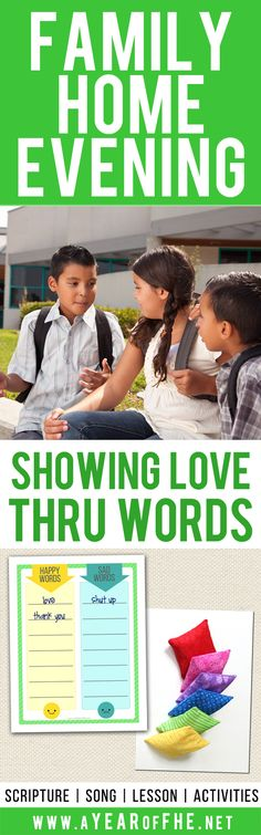 A Year of FHE // a free Family Home Evening lesson about how we can shpow love through our words. Includes a scripture, song, lesson, activities, and a treat! There is also a free download of a list you can complete, as a family, of words that can be used in your home to make others happy and those that make others sad. This is a great refresher for when your kids' are speaking with unkindness towards eachother. Your FHE is ready! Just CLICK, PRINT, and TEACH! #lds #kindness #language…