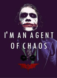 I' m an agent of chaos