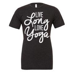 Yoga shirt - Live long love yoga