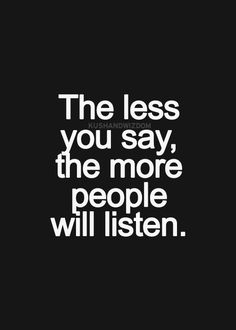 SAY LESS PEOPLE LISTEN | TheyAllHateUs