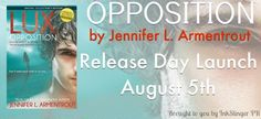 Book It - In News Today: The Luxen Invasion Has Arrived  We are ridiculously excited to bring you the Release Day Launch for Jennifer L. Armentrout's OPPOSITION! OPPOSITION is a young adult Paranormal Romance being published by Entangled Teen and the fifth book in her LUX Series!