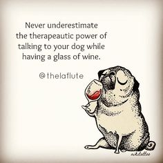 """892 Likes, 52 Comments - La Flute Corkscrew™ (@thelaflute) on Instagram: """"Your non judgmental.. all ears therapists 🐶🍷 #thelaflute (Original artwork: @inkpug)"""""""