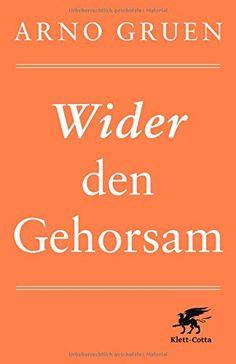 Wider den Gehorsam von Arno Gruen http://www.amazon.de/dp/3608948910/ref=cm_sw_r_pi_dp_yiskwb0W4M5GJ