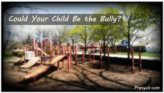Could Your Child Be the Bully? | Park Ridge Psychological Services