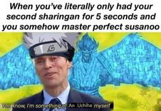 When you've literally only had your second sharingan for 5 seconds and you somehow master perfect susanoo - iFunny :) Wallpaper Naruto Shippuden, Naruto Shippuden Anime, Naruto Art, Anime Naruto, Boruto, Kakashi Sharingan, Funny Naruto Memes, Naruto Quotes, Funny Memes
