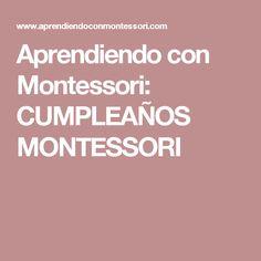 Aprendiendo con Montessori: CUMPLEAÑOS MONTESSORI