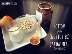 Bottom of the {nut butter} jar oatmeal | peak313.com
