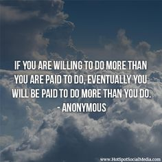 """""""If you are willing to do more than you are paid to do, eventually you will be paid to do more..."""" #Quote #HSSocMed"""