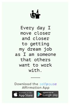 A simple way to choose, listen to and create positive affirmation all in one place. Get the Selfpause app to listen to thousands of affirmations and record your own. #careeraffirmation #jobaffirmation #dreamjob #workaffirmation Career Affirmations, Positive Affirmations, Affirmation Quotes, Dream Job, Simple Way, Interview, Positivity, How To Get, Goals