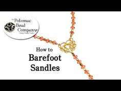 How to make barefoot sandles  http://www.potomacbeads.com