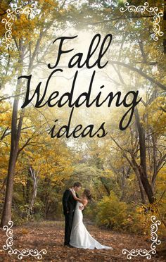 7 Incredible Fall Wedding Ideas