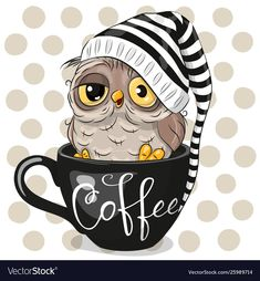 coffee cartoon Cartoon owl is sitting in a Cup of coffee. Cute Cartoon owl is sitting in a Cup of coffee vector illustration I Love Coffee, Coffee Art, Coffee Cups, Cup Of Coffee Drawing, Coffee Beans, Coffee Doodle, Owl Coffee, Coffee Logo, Coffee Poster
