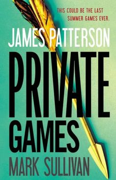 Private Games by James Patterson & Mark Sullivan - Spectacular! I'm pretty sure I read this book in less than 24 hours.