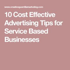 10 Cost Effective Advertising Tips for Service Based Businesses