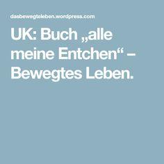 """UK: Buch """"alle meine Entchen"""" – Bewegtes Leben."""