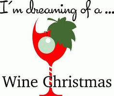 im dreaming of a wine christmas - Wine Christmas