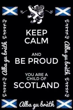 "Proud Child of Scotland - Alba gu bràth ""Scotland forever"" (literal meaning of gu bràth in Gaelic is 'until Judgment'. Scotland History, Scotland Uk, Glasgow, Edinburgh, Outlander, Scottish Quotes, Scottish Clans, Scottish Thistle, England"