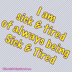 #Sick&Tired #CFS Chronic Fatigue Syndrome, Chronic Illness, Tired, Sick, Math, Quotes, Quotations, Math Resources, Im Tired