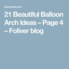21 Beautiful Balloon Arch Ideas – Page 4 – Foliver blog