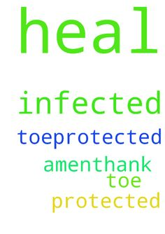 Dear God please heal my infected toe,protected and - Dear God please heal my infected toe,protected and heal it in Jesus name ,AmenThank You God Posted at: https://prayerrequest.com/t/k6U #pray #prayer #request #prayerrequest