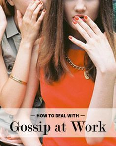 How to Deal with Toxic Gossip in the Workplace | Levo League | management skills, gossip at work, coworkers, conflict