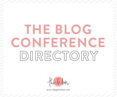 This list covers just about every blog conference out there! Tell me - which are you going to?