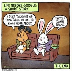 I can't  get enough of this Google cartoon, have it pinned to my wall, it's so right on.