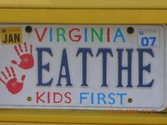 "This reminds me of my old teacher. haha!  someone from my hometown has one like this. Theirs says ""VA Eats kids first"""
